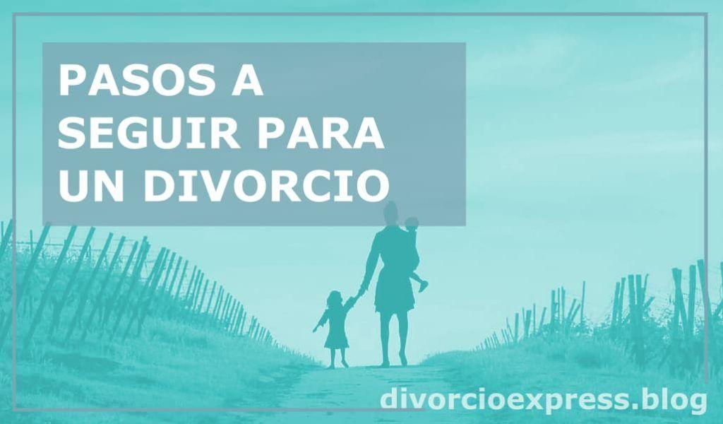 Pasos a seguir para mi divorcio