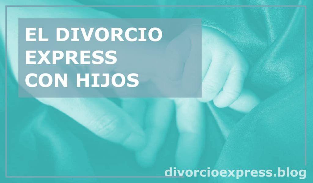 Divorcio express con hijos