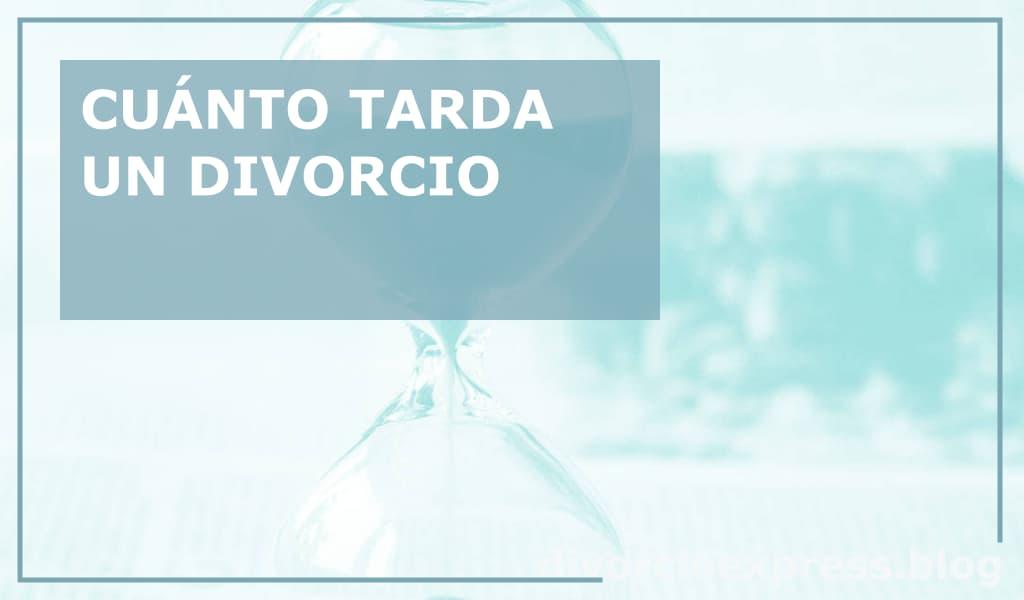 cuanto tarda un divorcio